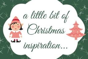 A little bit of Christmas inspiration…
