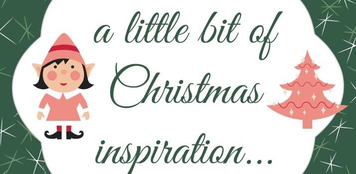 A little bit of Christmas inspiration…